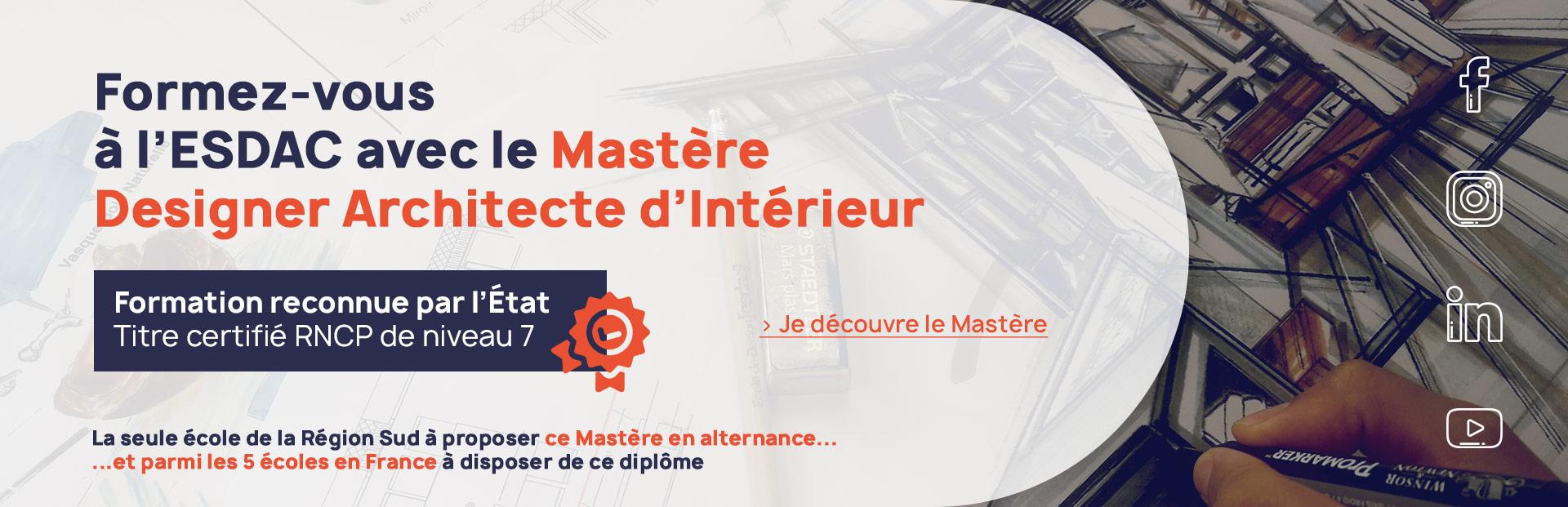 Titre certifié à l'école de design ESDAC Mastère Designer Architecte d'Intérieur